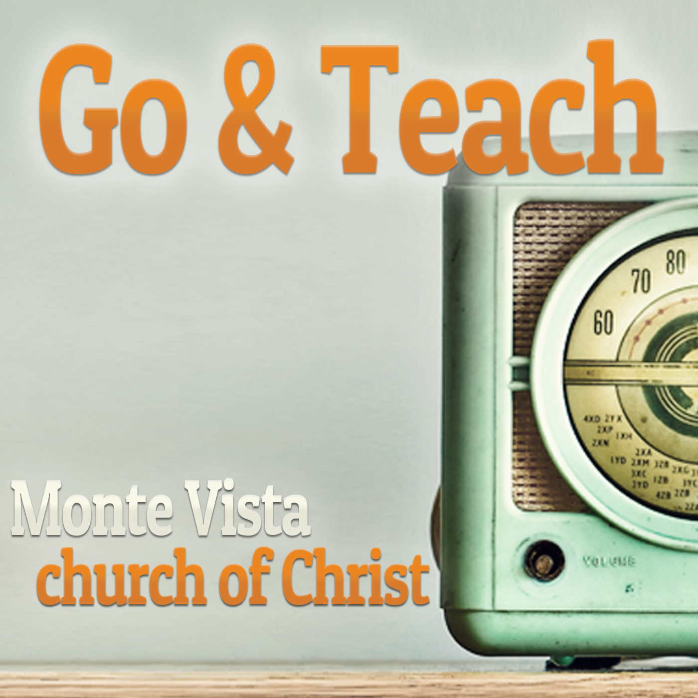 Go and Teach by the Monte Vista church of Christ
